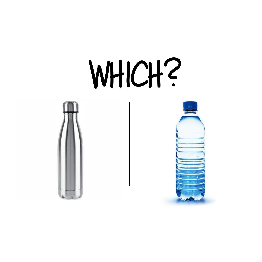 Reusable bottle vs. Plastic bottle